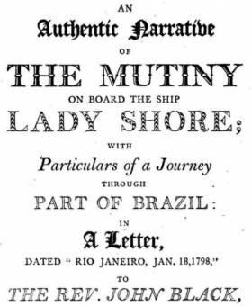 Front Page of An Authentic Narrative of the Mutiny on Board the Lady Shore......John Black